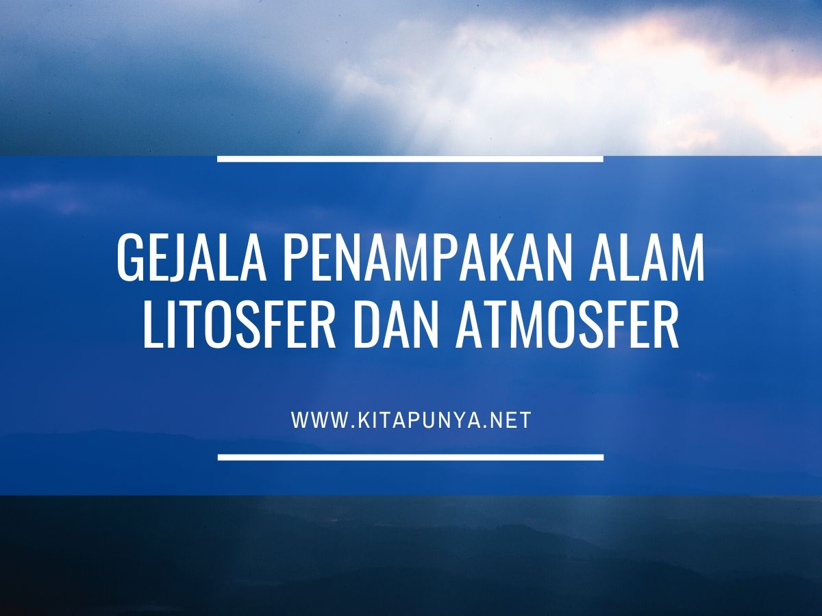 gejala penampakan litosfer dan atmosfer