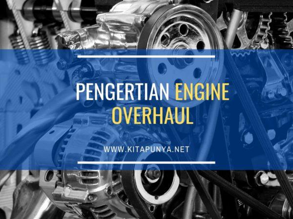 pengertian engine overhaul