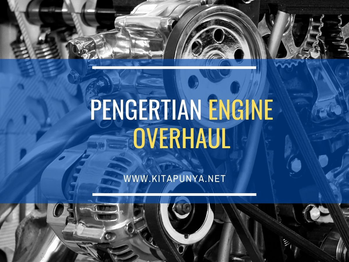 pengertian engine overhaul