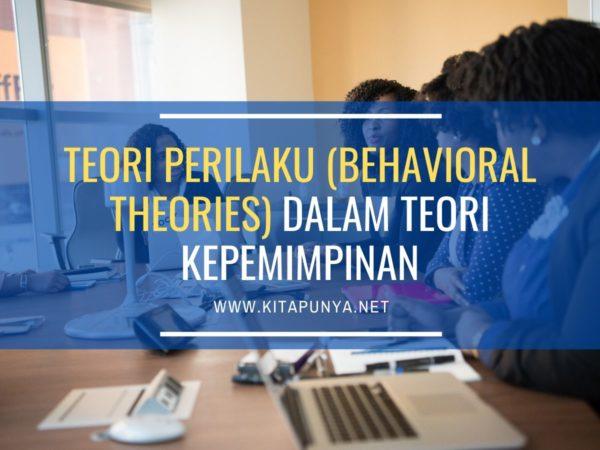 teori perilaku dalam kepemimpinan