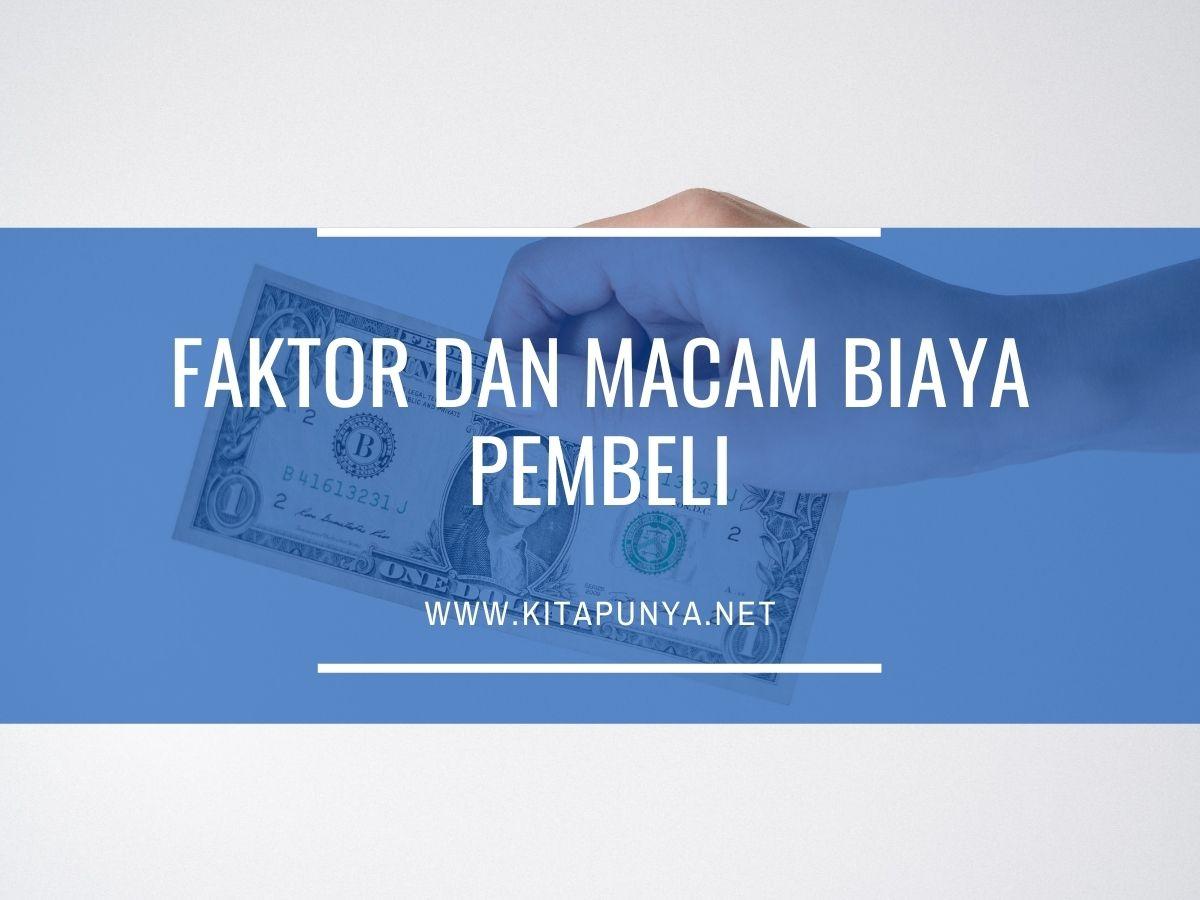 faktor dan biaya pembeli