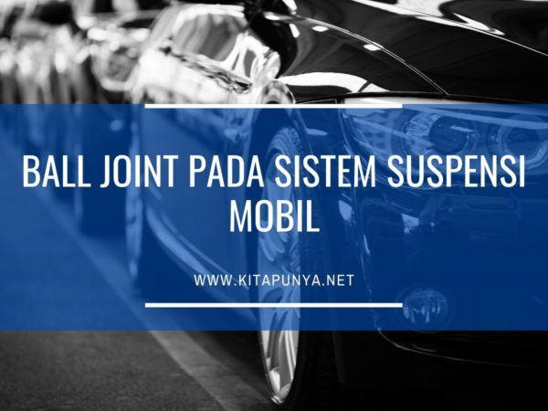ball joint pada sistem suspensi