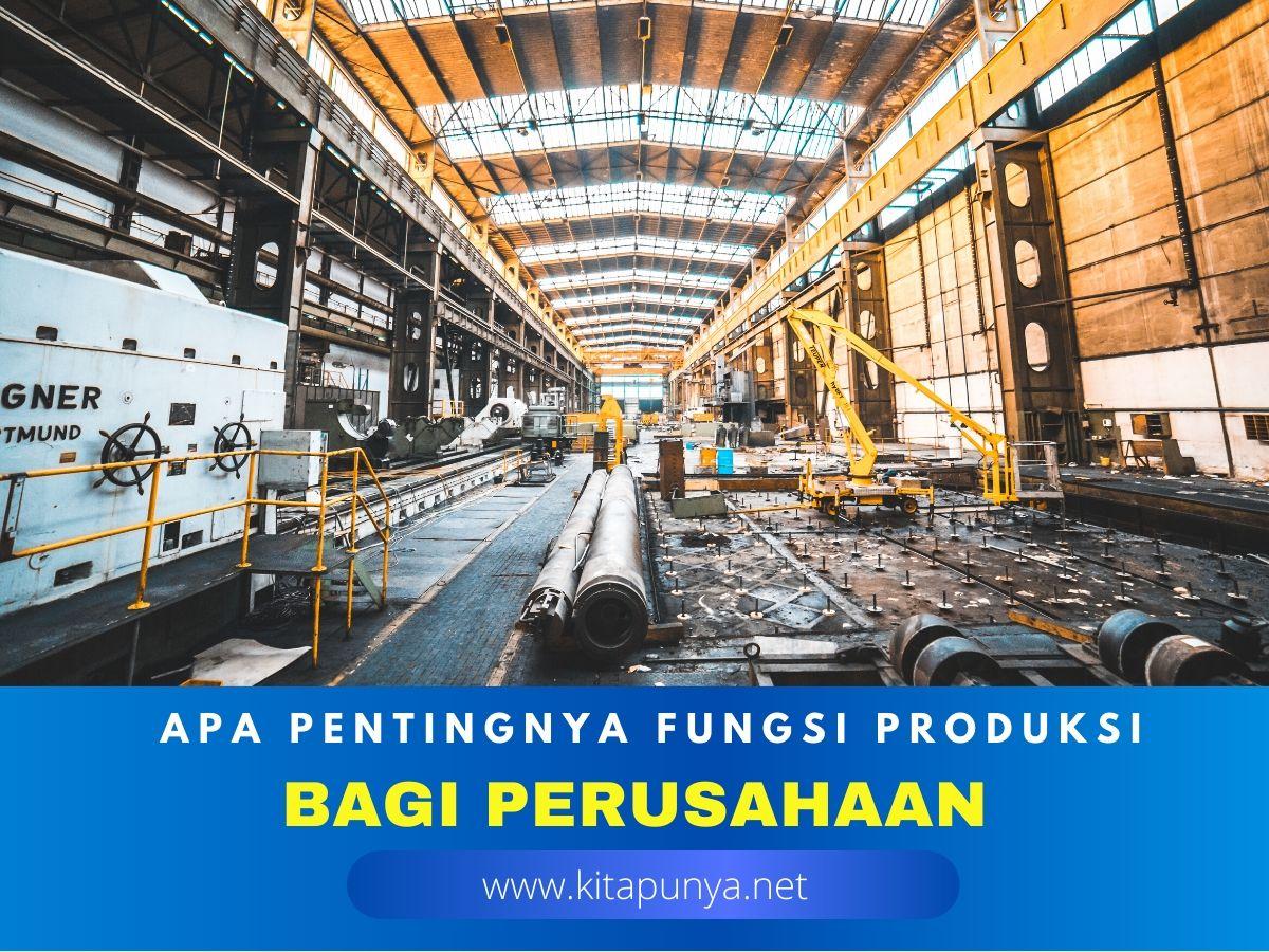 pentingnya fungsi produksi bagi perusahaan