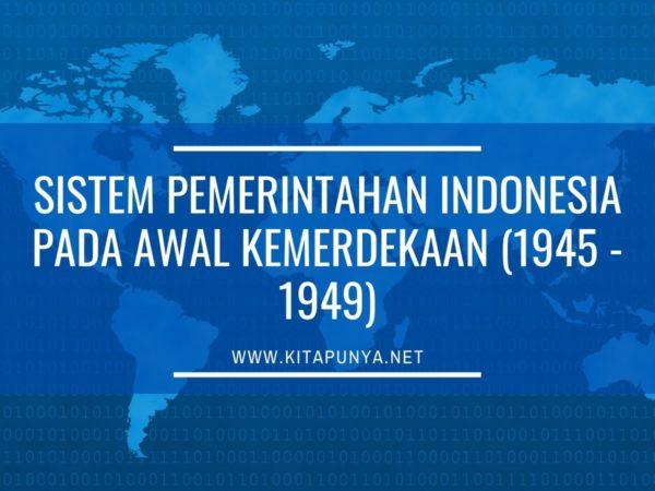 sistem pemerintahan pada awal kemerdekaan