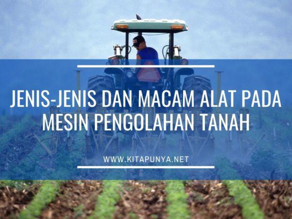 jenis dan macam alat pengolah tanah