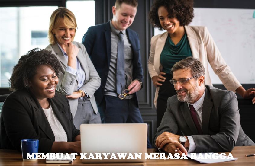 tips bisnis membuat karyawan merasa bangga