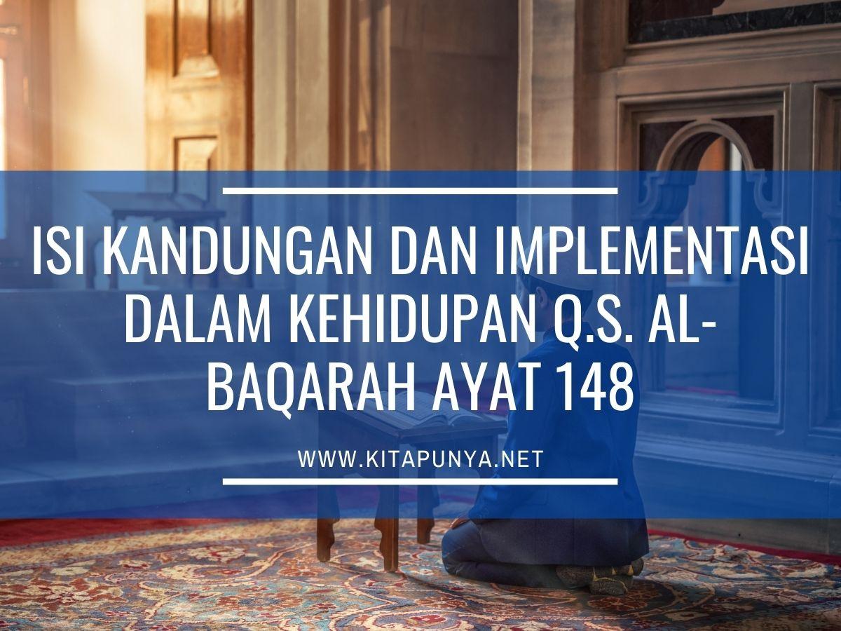 Isi Kandungan dan Implementasi Dalam Kehidupan Q.S. Al-Baqarah Ayat 148