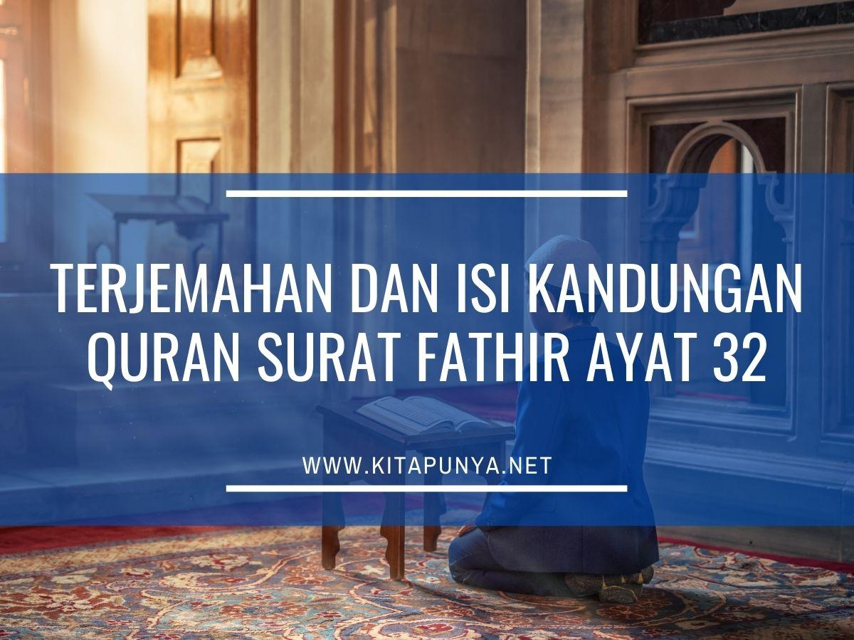 Terjemahan dan Isi kandungan Quran Surat Fathir Ayat 32