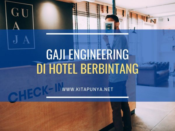gaji engineering di hotel berbintang