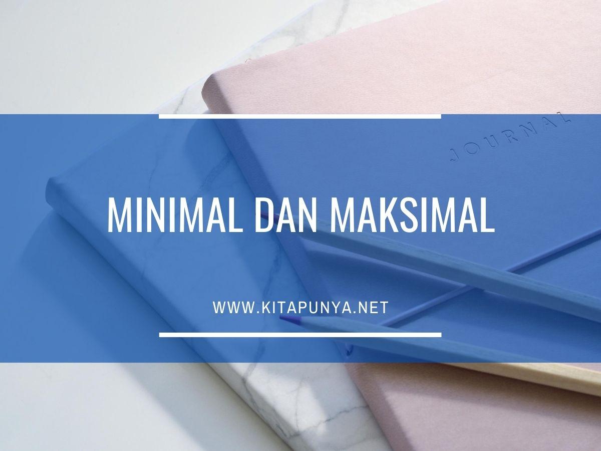 arti kata minimal dan maksimal