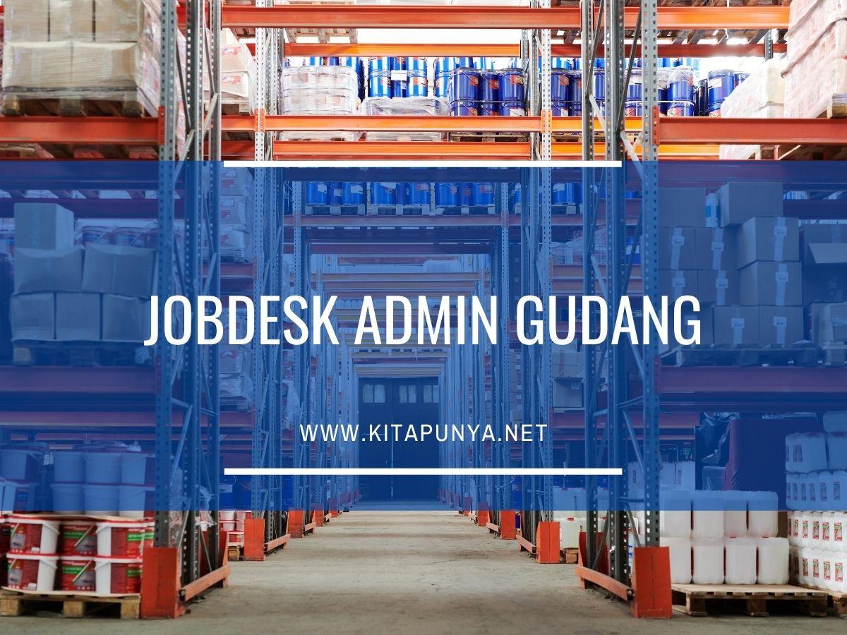 jobdesk dan tugas admin gudang