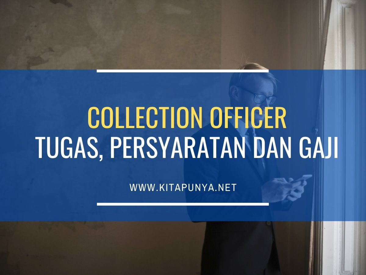 tugas collection officer