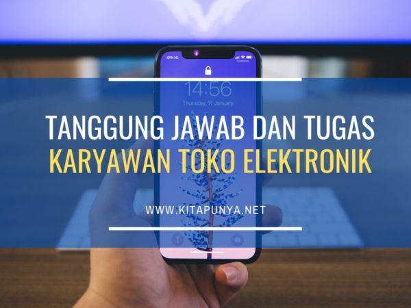 tugas karyawan toko elektronik