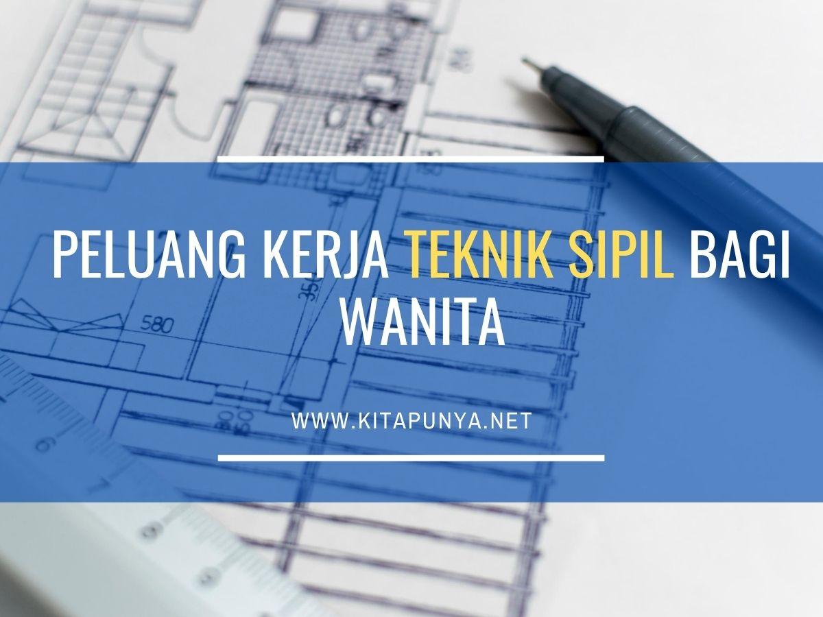 peluang kerja teknik sipil bagi wanita