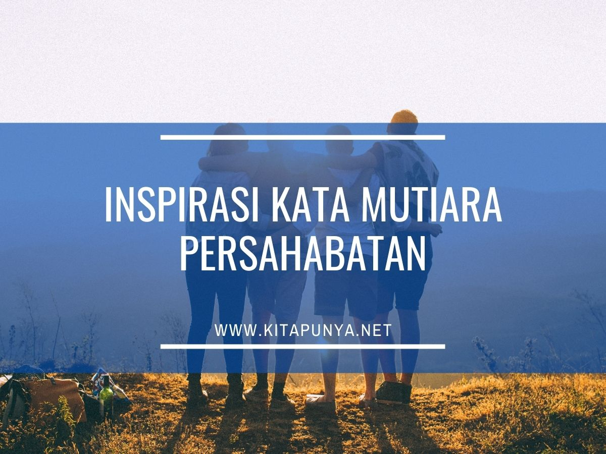 inspirasi kata mutiara persahabatan