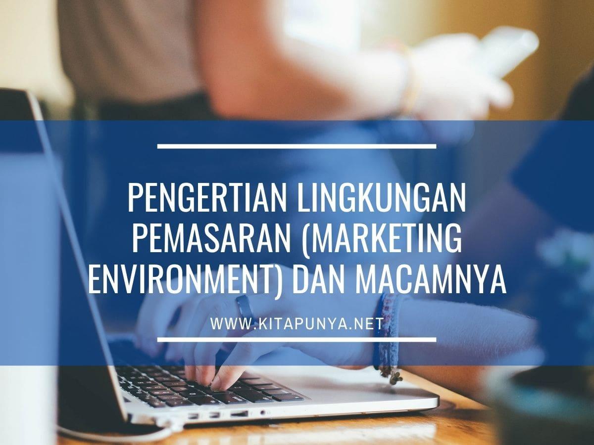 pengertian lingkungan pemasaran
